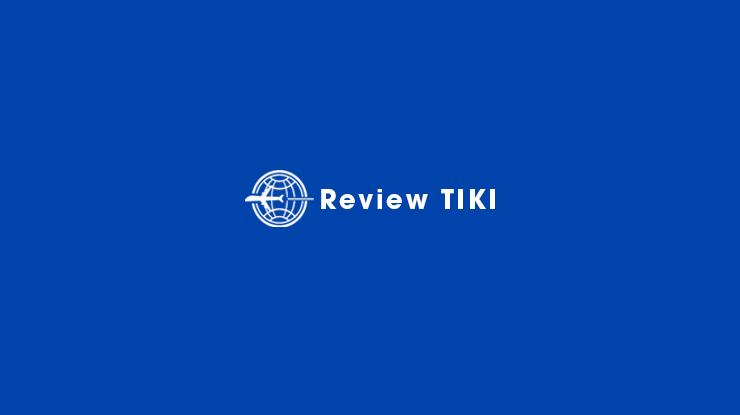 Review TIKI