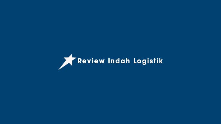 Review Indah Logistik