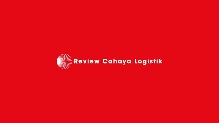 Review Cahaya Logistik