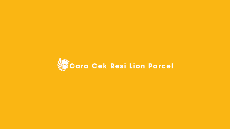 Cara Cek Resi Lion Parcel