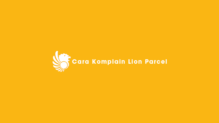 Cara Komplain Lion Parcel