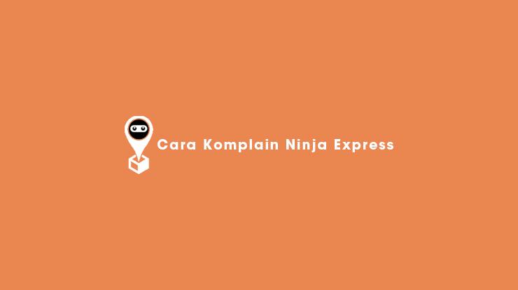 Cara Komplain Ninja Express