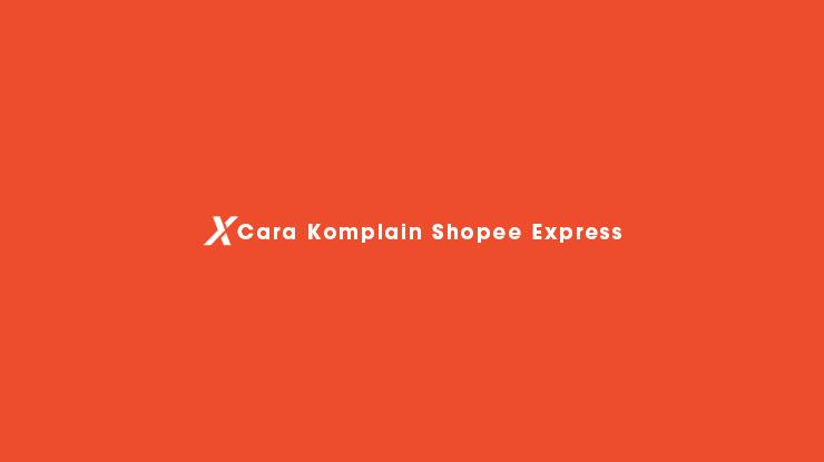Cara Komplain Shopee Express