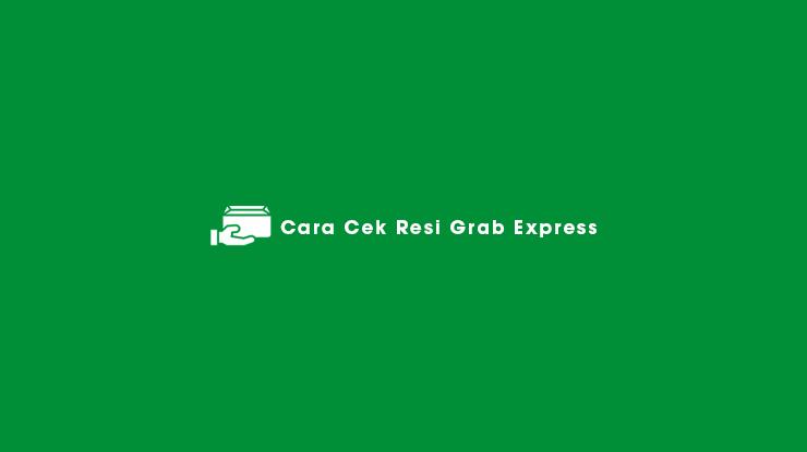 Cara Cek Resi Grab Express