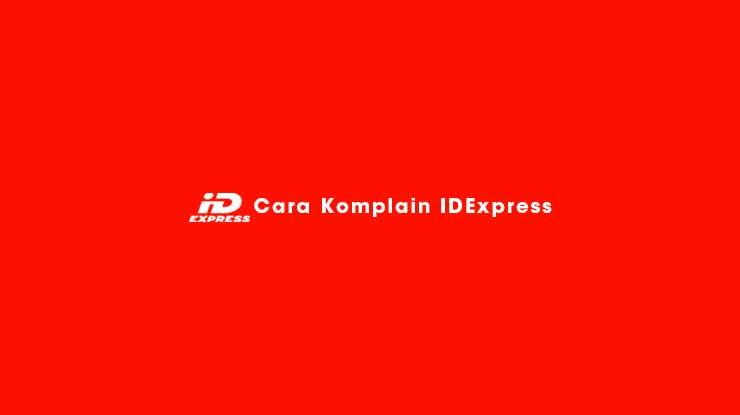 Cara Komplain IDExpress