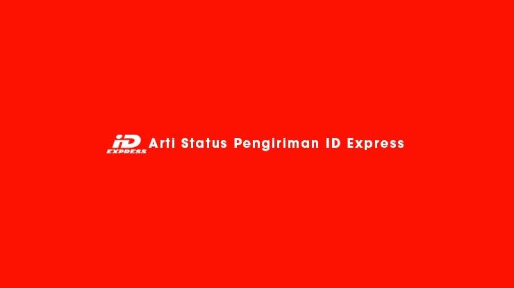 Arti Status Pengiriman ID Express
