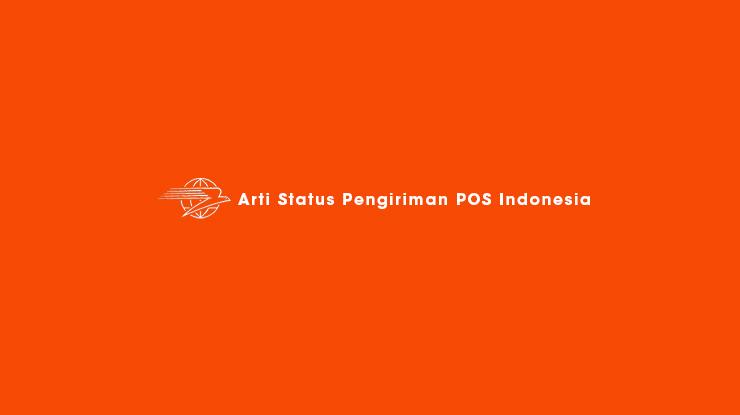 Arti Status Pengiriman POS Indonesia
