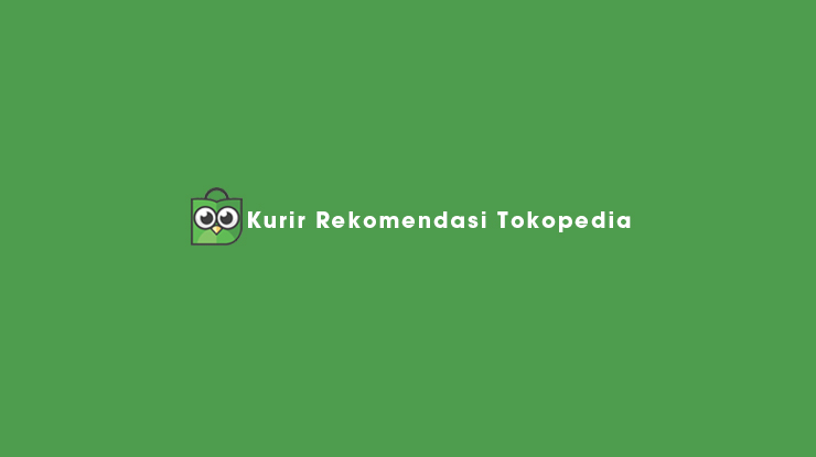 Kurir Rekomendasi Tokopedia