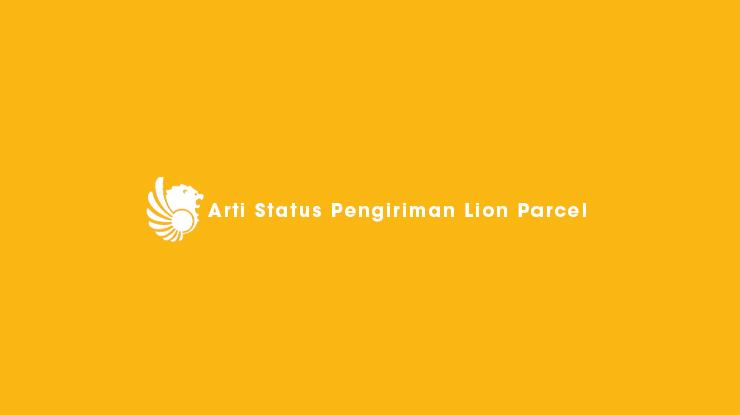 Arti Status Pengiriman Lion Parcel