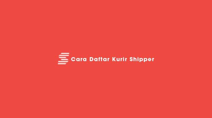 Cara Daftar Kurir Shipper