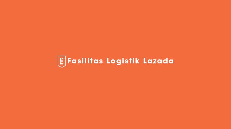 Fasilitas Logistik Lazada