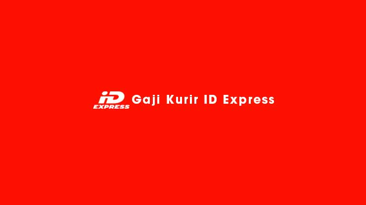 Gaji Kurir ID Express